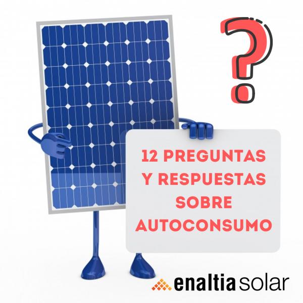12 Preguntas Y Respuestas Sobre Autoconsumo Enaltia Solar